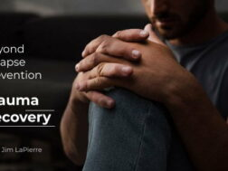 Beyond Relapse Prevention: Trauma Recovery